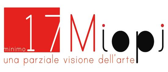 """""""Minimo 17 Miopi - una parziale visione dell'arte"""" a Torino"""