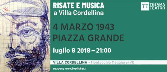 """Risate e Musica a Villa Cordellina 2018 """"4 marzo 1943 - Piazza Grande"""" a Montecchio Maggiore"""