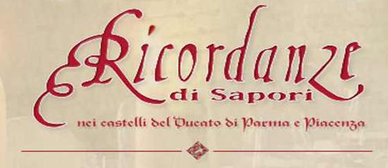 """""""Chef Stellati a Castello - Ricordanze di Sapori"""" nei Castelli del Ducato di Parma e Piacenza"""