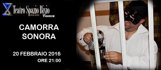 Camorra Sonora al Teatro Spazio Bixio di Vicenza