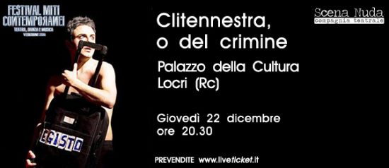 """Festival Miti Contemporanei 2016 """"Clitennestra, o del crimine"""" al Palazzo della Cultura di Locri"""