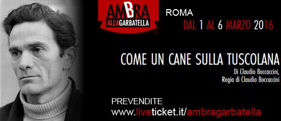 """Claudio Boccaccini """"Come un Cane nella Tuscolana"""" al Teatro Ambra alla Garbatella di Roma"""
