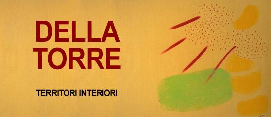"""Enrico Della Torre """"Territori interiori"""" a Milano"""