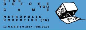 Fine Before You Came in concerto al Cinema Metropolis di Umbertide