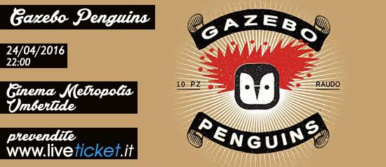Gazebo Penguins in concerto al Metropolis di Umbertide