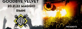 GoodBye Velvet al Velvet Club & Factory di Rimini