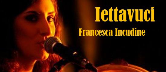 """Francesca Incudine presenta """"Iettavuci"""" al Teatro Garibaldi di Enna"""