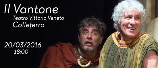 Il Vantone al Teatro Vittorio Veneto di Colleferro