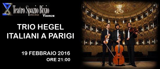 """Trio Hegel, """"Italiani a Parigi"""" al Teatro Spazio Bixio di Vicenza"""