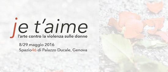 """""""Je t'aime - l'arte contro la violenza sulle donne"""" a Genova"""