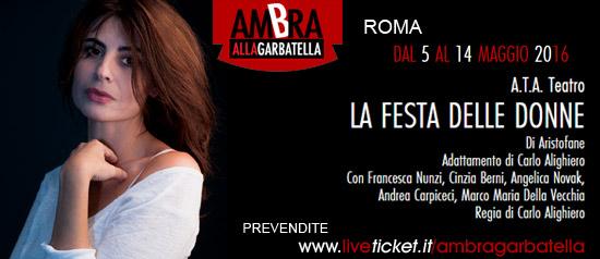 """Francesca Nunzi """"La Festa delle Donne"""" al Teatro Ambra alla Garbatella di Roma"""