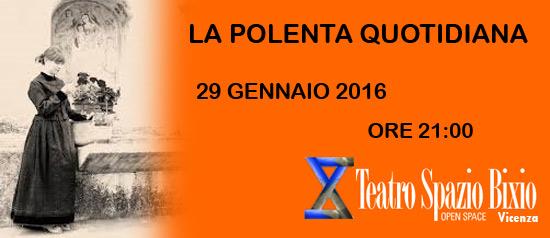 La polenta quotidiana al Teatro Spazio Bixio di Vicenza