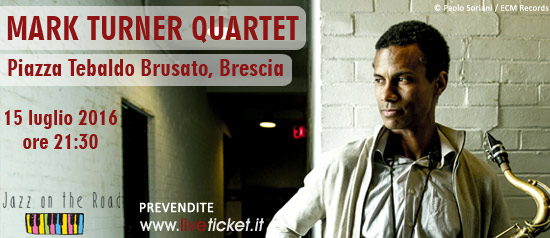 Festival JOTR 2016 Mark Turner Quartet a Brescia