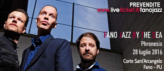 Phronesis in esclusiva italiana al Fano jazz by the sea 2016