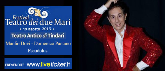 "Manlio Dovì e Domenico Pantano ""Pseudolus"" al Teatro Antico di Tindari"