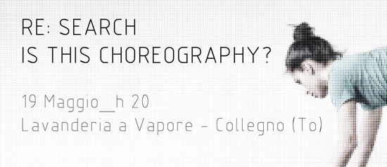 """Re:search. Is this choreography?"" a Collegno"