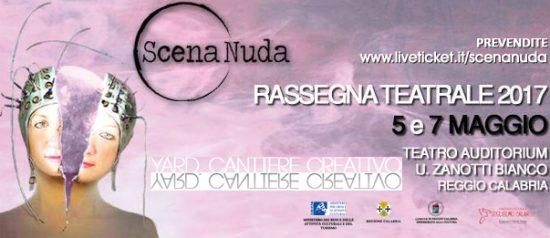 """Scena Nuda """"Rassegna Teatrale YARD 2017"""" a Reggio Calabria"""