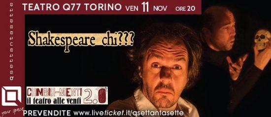 Shakespeare chi? al Q77 di Torino