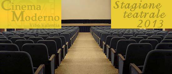 Stagione 2013 Teatro Moderno, Vibo Valentia
