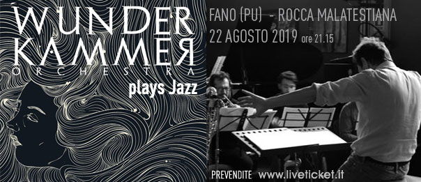 WunderKammer Orchestra plays Jazz alla Rocca Malatestiana di Fano