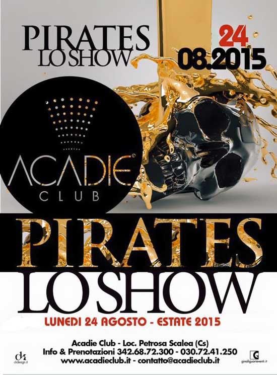 Pirates lo show all'Acadie Club di Scalea
