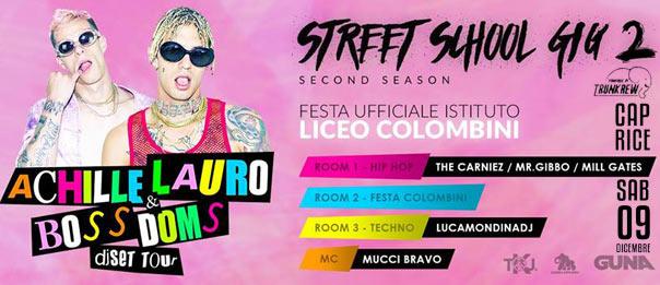 Street school Gig 2 w/ Achille Lauro e Bossdoms al Caprice Disco di Piacenza
