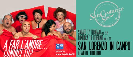 """San Costanzo Show """"A far l'amore...cominci tu?"""" al Teatro Tiberini di San Lorenzo in Campo"""