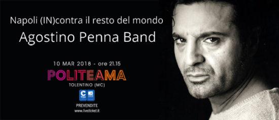Napoli (IN)contra il resto del mondo – Agostino Penna Band al Politeama di Tolentino