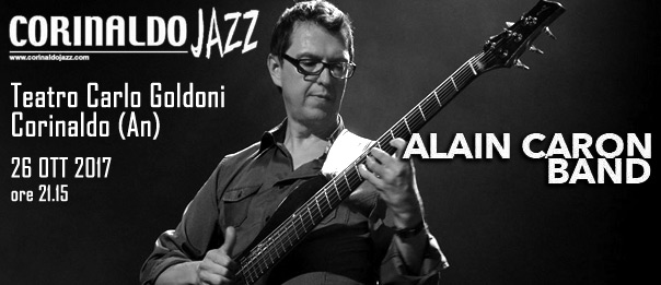 "Corinaldo jazz winter 2017 ""Alain Caron Band"" al Teatro Carlo Goldoni a Corinaldo"