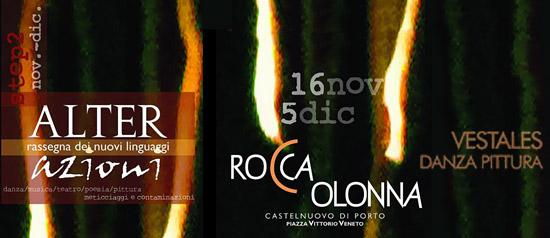 """ALTERazioni 2012 """"Vestales"""" alla Fortezza Medievale di Rocca Colonna"""