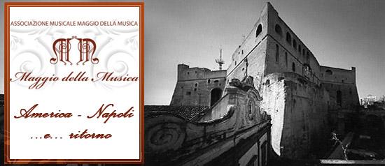 """""""America - Napoli...e... ritorno"""" Maggio della Musica a Castel Sant'Elmo Napoli"""