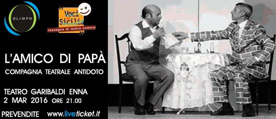 """Voci di Sicilia """"L'Amico di Papà"""" al Teatro Garibaldi di Enna"""