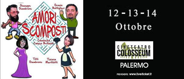 Amori scomposti al Cineteatro Colosseum a Palermo