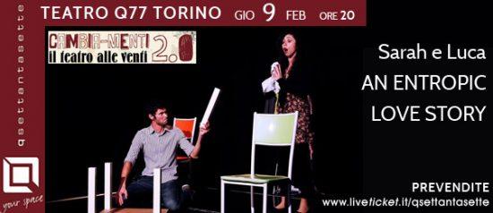 Sarah e Luca - An entropic love story al Q77 di Torino