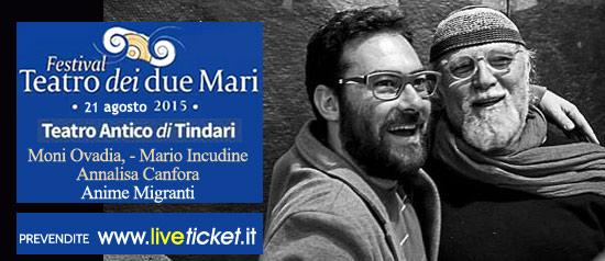 "Moni Ovadia Mario Incudine e Annalisa Canfora ""Anime Migranti"" al Teatro Antico di Tindari"
