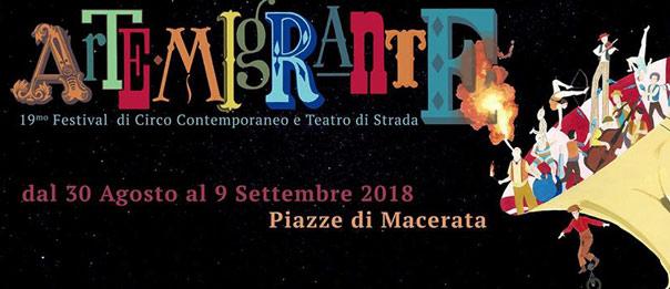 Artemigrante 2018 allo Chapiteau Circo El Grito e centro storico di Macerata