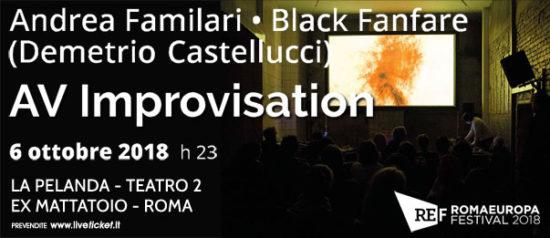 """Romaeuropa Festival 2018 - Andrea Familari w/ Black Fanfare """"AV Improvvisation"""" a La Pelanda a Roma"""