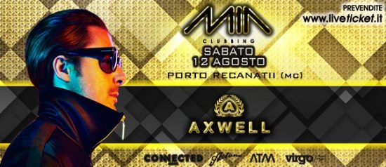 Special guest Dj Axwell al Mia Clubbing di Porto Recanati