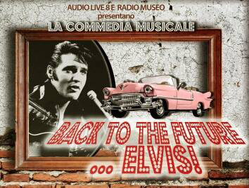 Back to the future Elvis al Teatro Ambra alla Garbatella di Roma