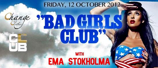 """Bad Girls Club with Superstar dj Ema Stokholma"" The Club, Milano"