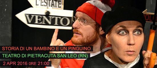 """""""Storia di un bambino e un pinguino"""" al Teatro di Pietracuta di San Leo"""
