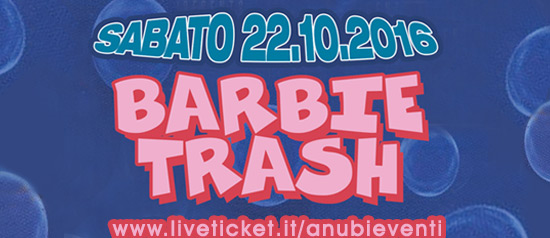 Barbie Trash @ Ausonia Trieste
