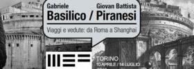 Gabriele Basilico / Giovan Battista Piranesi. Viaggi e vedute: da Roma a Shanghai al MEF - Museo Ettore Fico di Torino