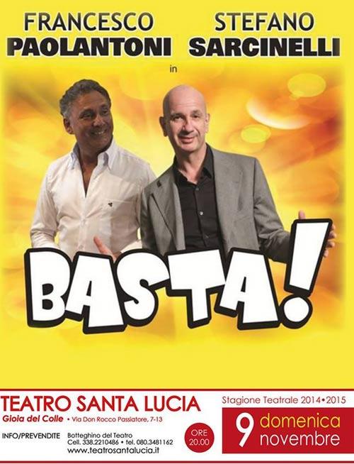 Basta! Francesco Paolantoni e Stefano Sarcinelli