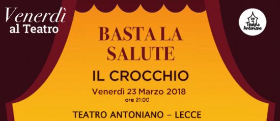 Basta la salute al Teatro Antoniano di Lecce