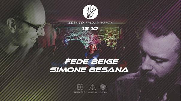 Friday party - Fede Beige e Simone Besana al Ristorante 4cento di Milano