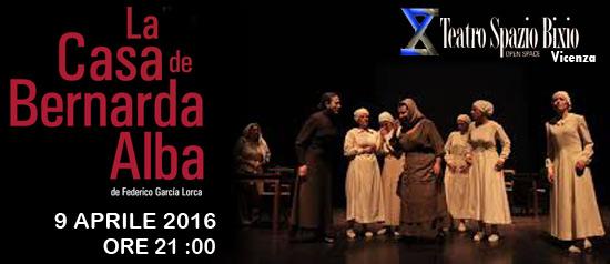 """""""La casa di Bernarda Alba"""" al Teatro Spazio Bixio di Vicenza"""