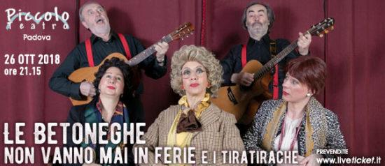 Le Bettoneghe non vanno mai in ferie con i Tiratirache al Piccolo Teatro di Padova