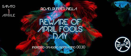 Beware of April fools day al Road Runner di Biella