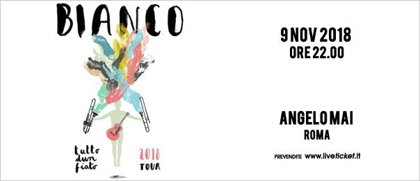 """Bianco """"Tutto d'un fiato"""" tour all'Angelo Mai di Roma"""